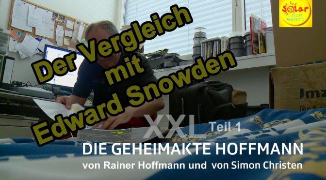 Teil 1: DIE GEHEIMAKTE HOFFMANN XXL – Der Vergleich mit Edward Snowden #DGHXXL